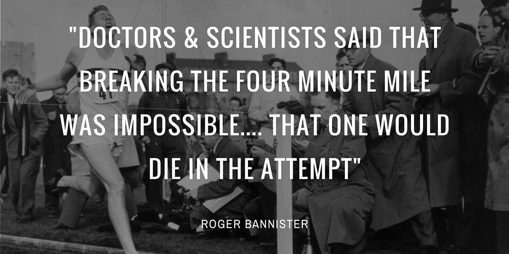 being positive - Roger Bannister