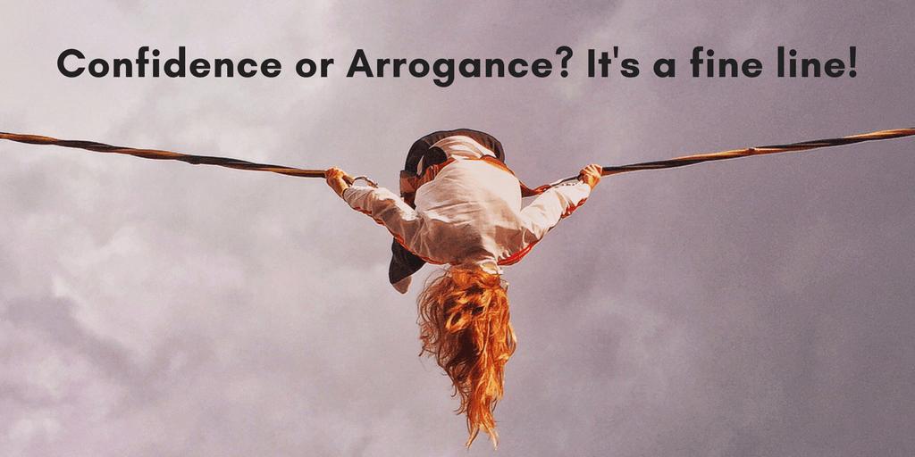 Confidence or Arrogance