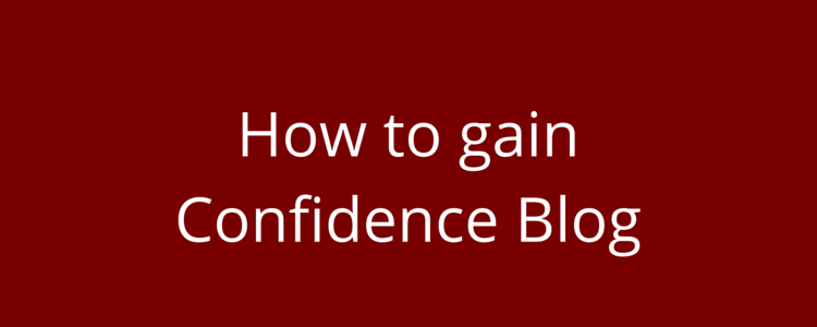 how to gain confidence blog