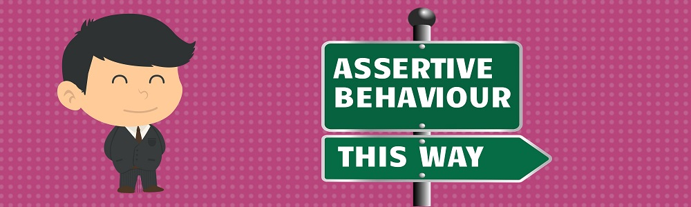 Assertive Behaviour Starts Here