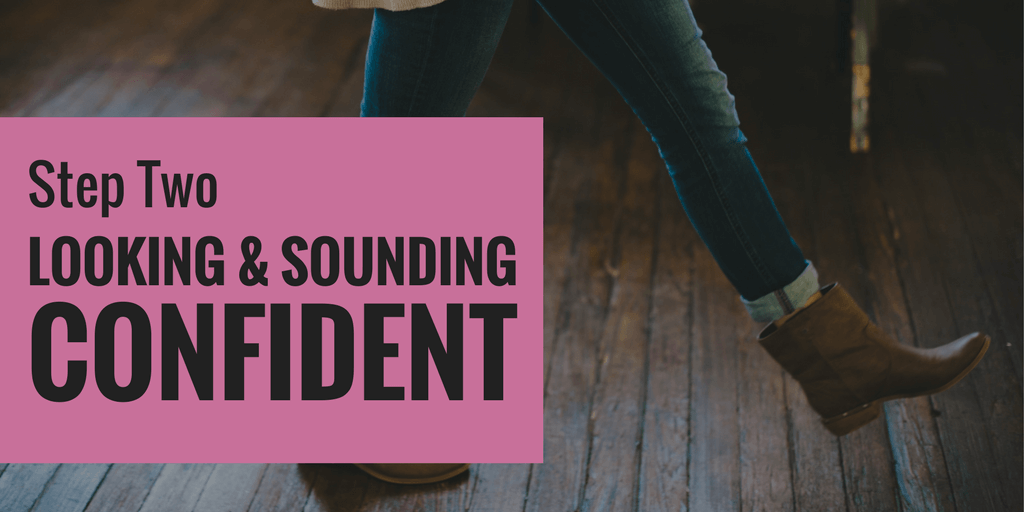 Interview Confidence. Step Two. Looking and Sounding confident